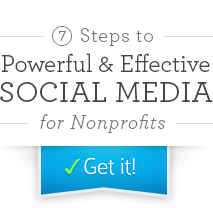 7 Steps to Powerful & Effective Social Media for Non-profits