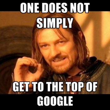 It takes some work to get to the top of Google